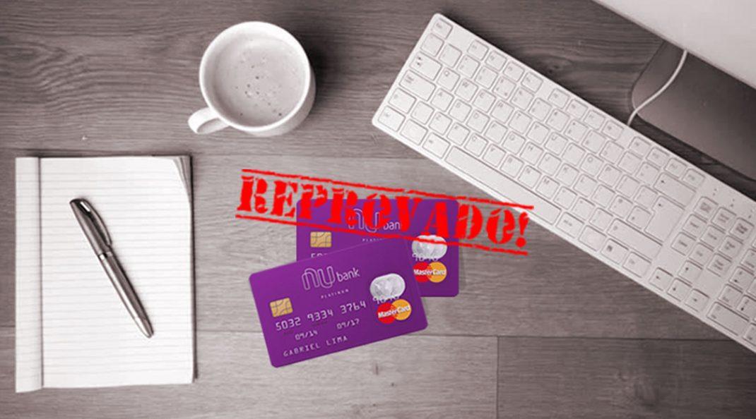 Por Que Você é Reprovado Na Análise De Crédito Do Nubank