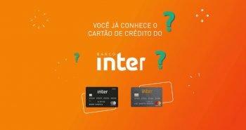cartão de crédito sem anuidade do Banco Inter