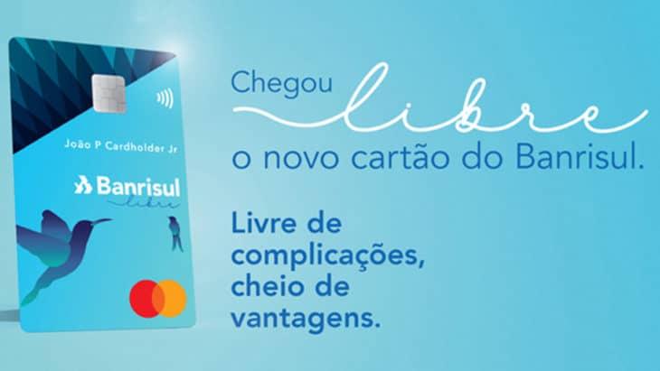 Novo cartao Cartão Banrisul Mastercard Libre com zero anuidade e até 3 cartões adicionais sem custo
